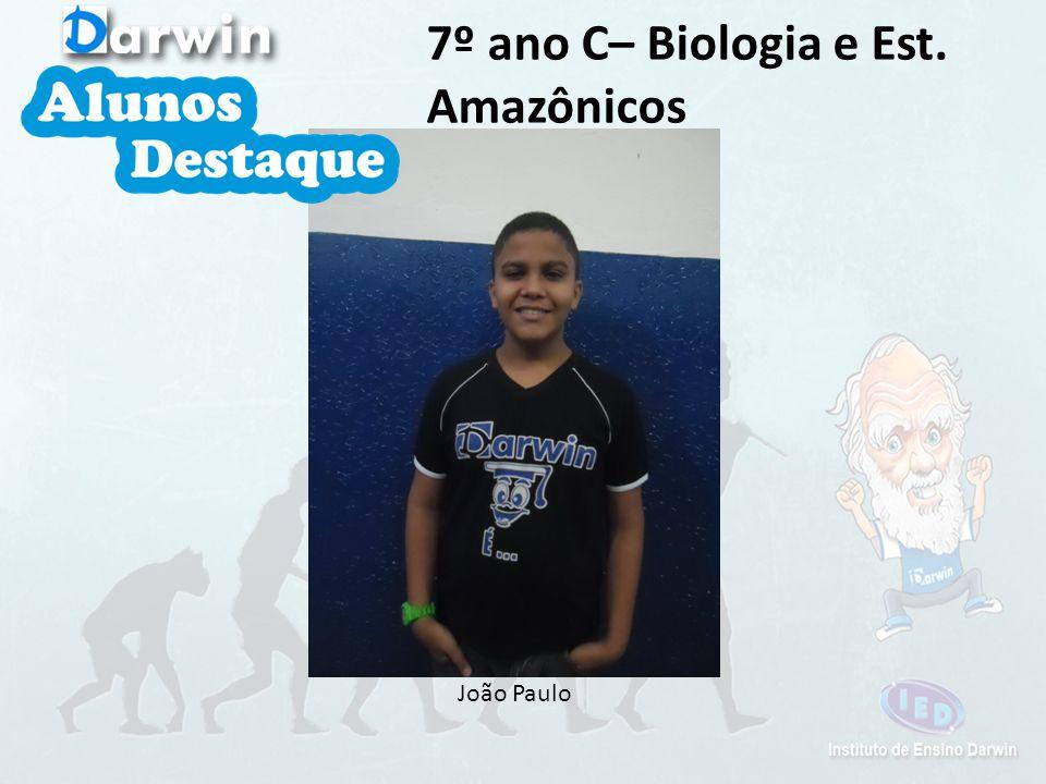 João Paulo 7º ano C– Biologia e Est. Amazônicos