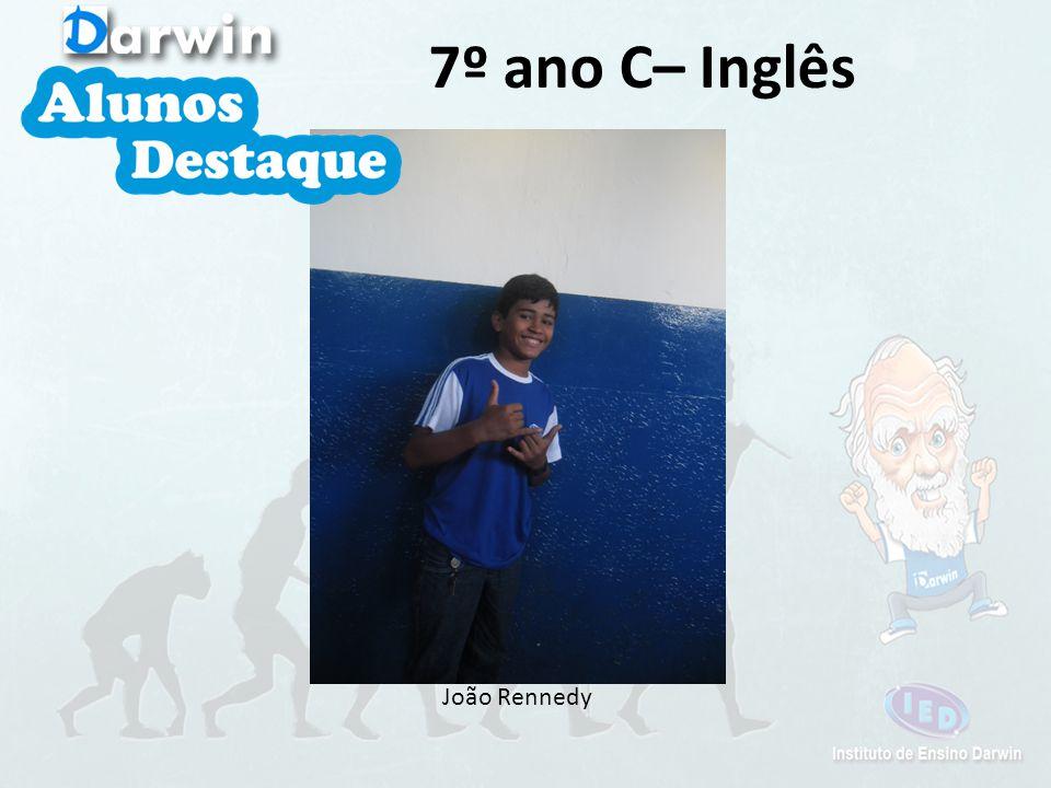 João Rennedy 7º ano C– Inglês