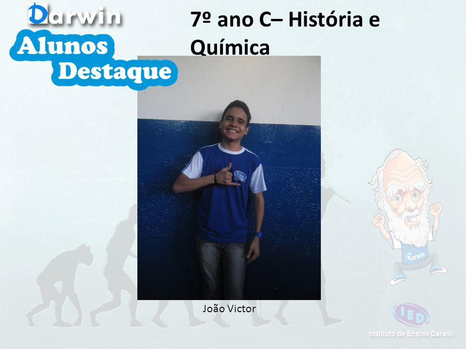 João Victor 7º ano C– História e Química