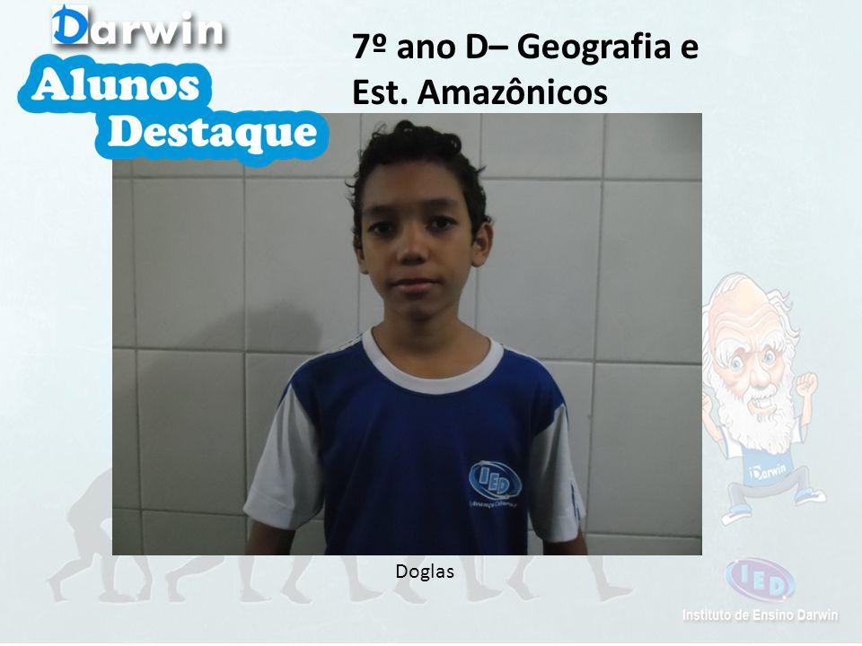Doglas 7º ano D– Geografia e Est. Amazônicos
