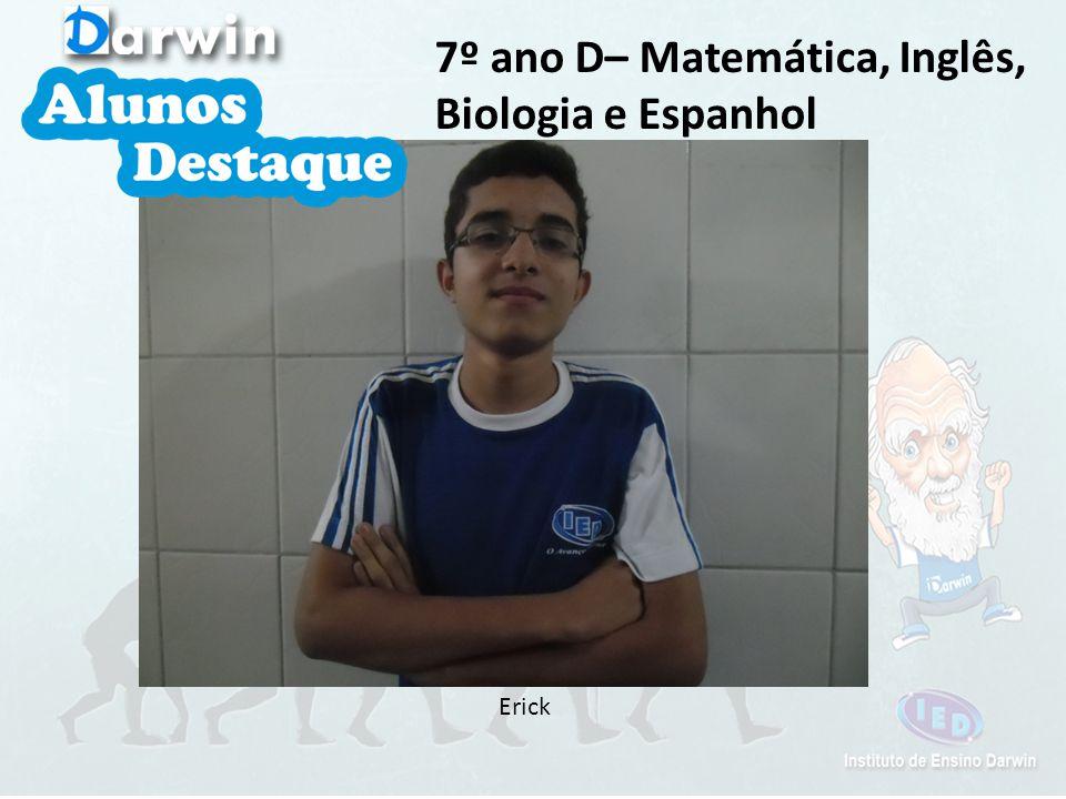 Erick 7º ano D– Matemática, Inglês, Biologia e Espanhol