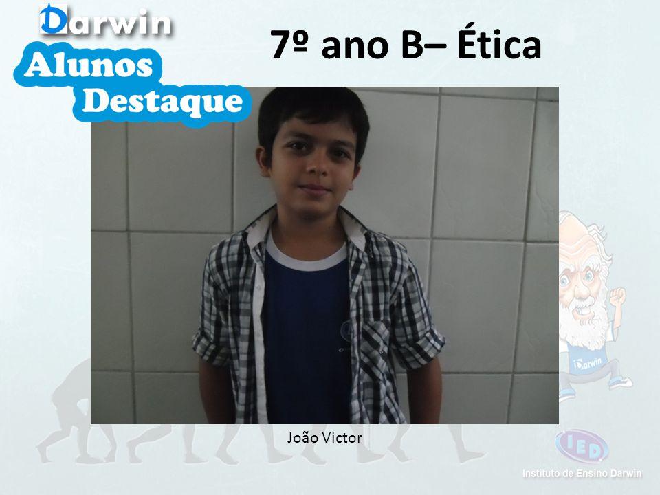 João Victor 7º ano B– Ética