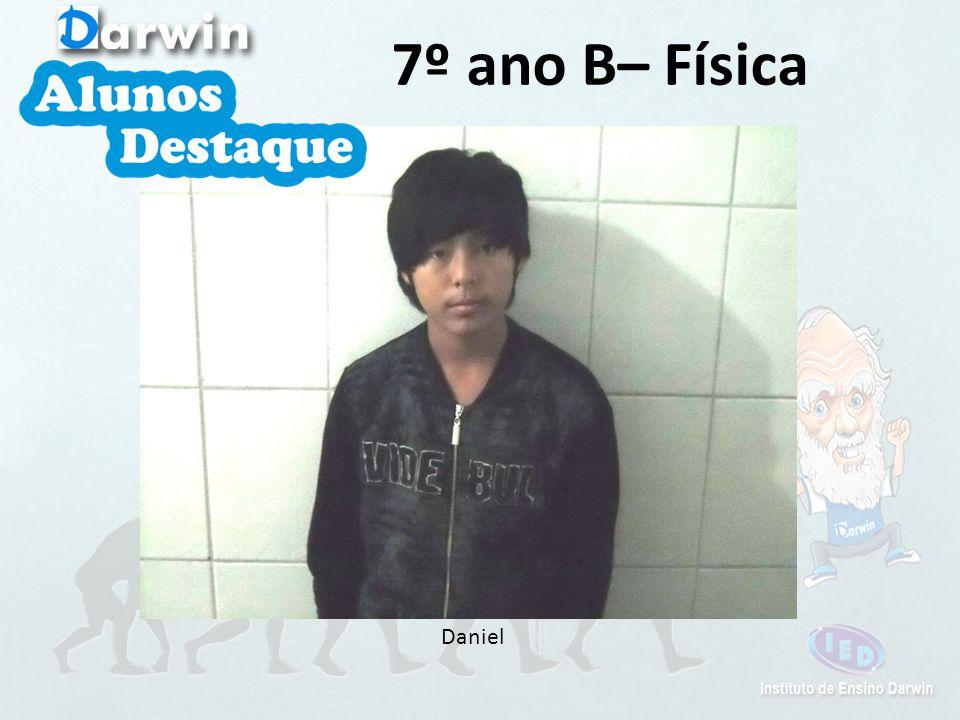 Daniel 7º ano B– Física