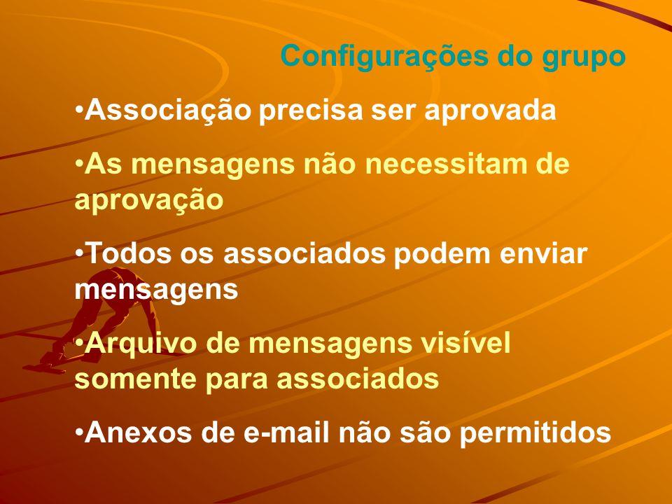 Configurações do grupo Associação precisa ser aprovada As mensagens não necessitam de aprovação Todos os associados podem enviar mensagens Arquivo de