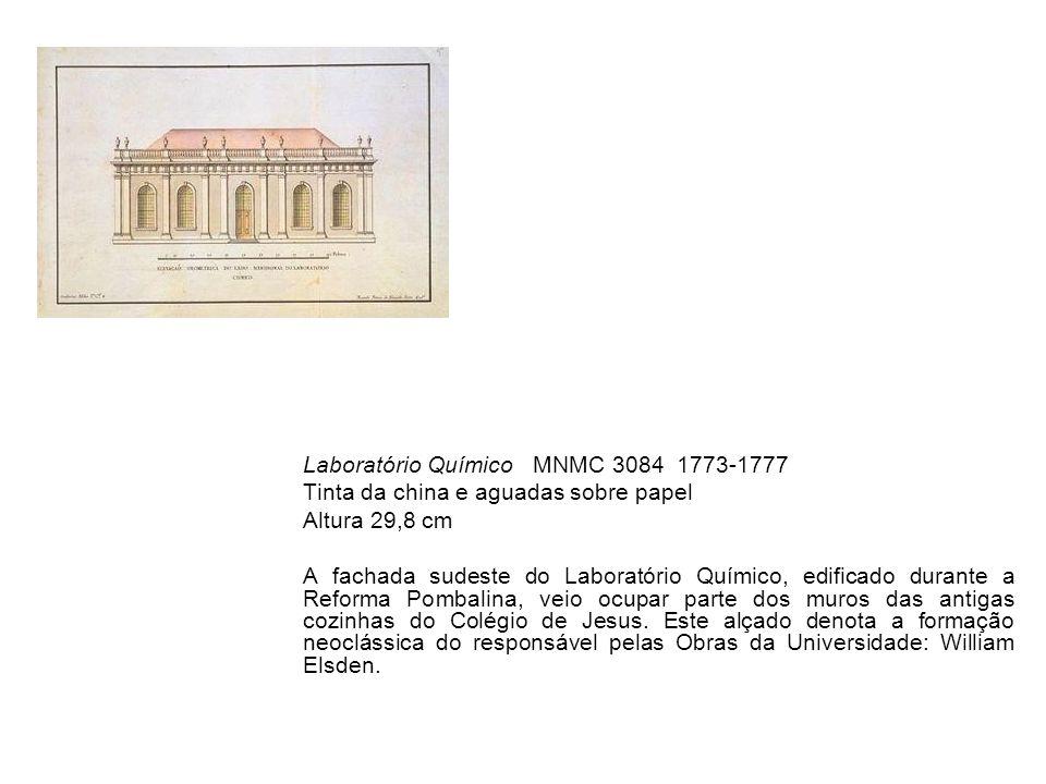 Laboratório Químico MNMC 3084 1773-1777 Tinta da china e aguadas sobre papel Altura 29,8 cm A fachada sudeste do Laboratório Químico, edificado durant