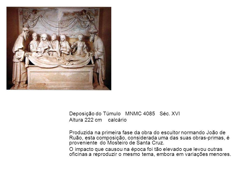 Deposição do Túmulo MNMC 4085 Séc. XVI Altura 222 cm calcário Produzida na primeira fase da obra do escultor normando João de Ruão, esta composição, c
