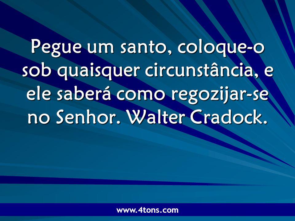Pr. Marcelo Augusto de Carvalho 1 Pegue um santo, coloque-o sob quaisquer circunstância, e ele saberá como regozijar-se no Senhor. Walter Cradock. www
