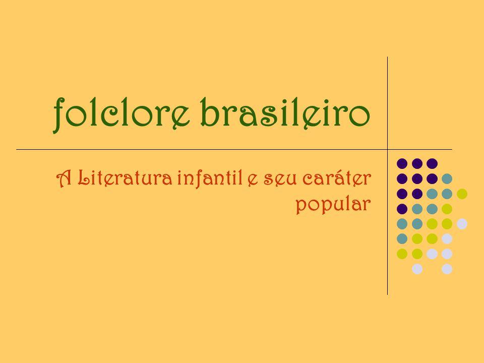 folclore brasileiro A Literatura infantil e seu caráter popular