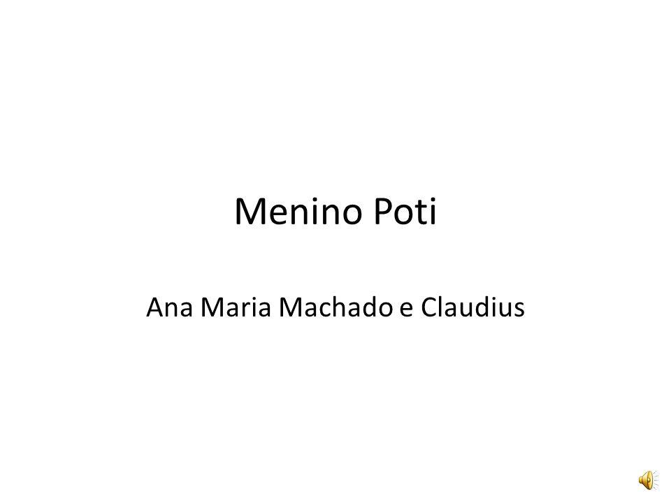Menino Poti Ana Maria Machado e Claudius