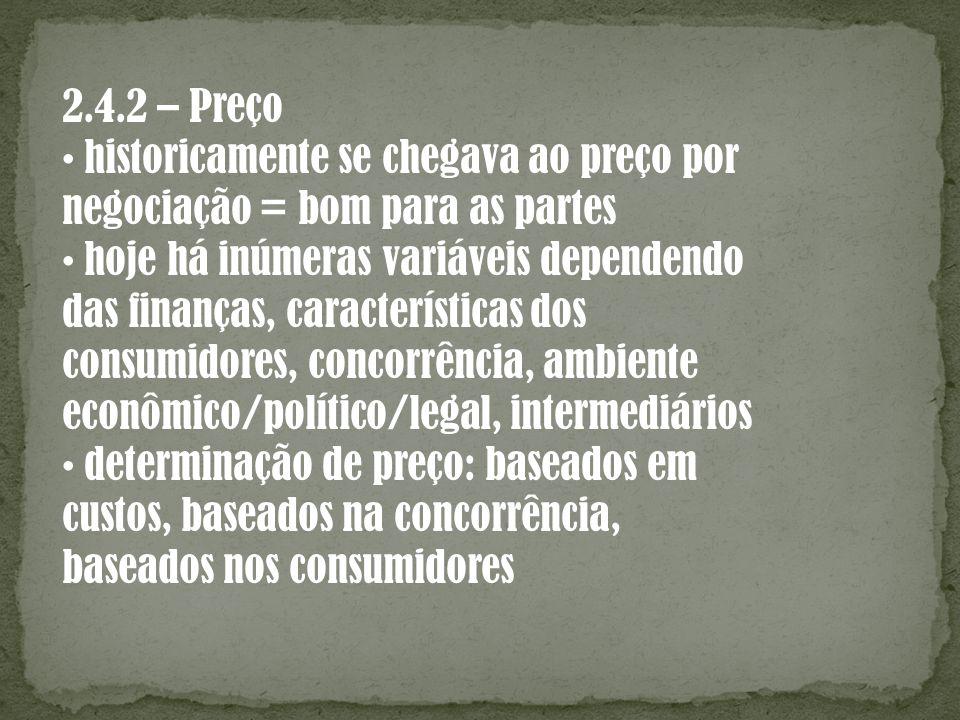 2.4.2 – Preço historicamente se chegava ao preço por negociação = bom para as partes hoje há inúmeras variáveis dependendo das finanças, característic