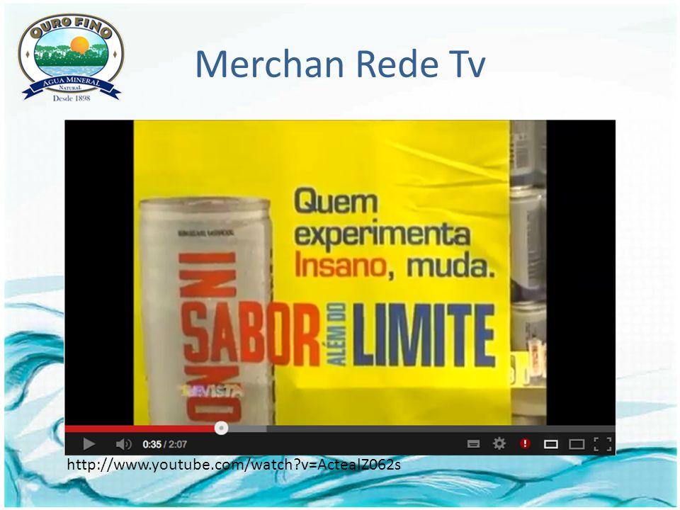 Merchan Rede Tv http://www.youtube.com/watch?v=ActealZ062s
