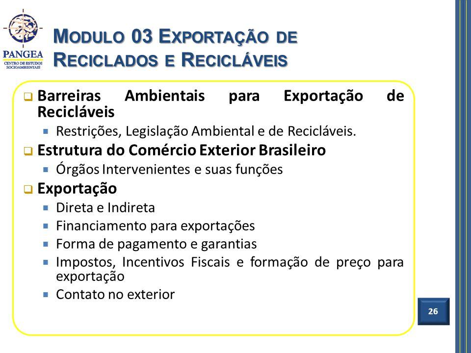 Barreiras Ambientais para Exportação de Recicláveis Restrições, Legislação Ambiental e de Recicláveis. Estrutura do Comércio Exterior Brasileiro Órgão