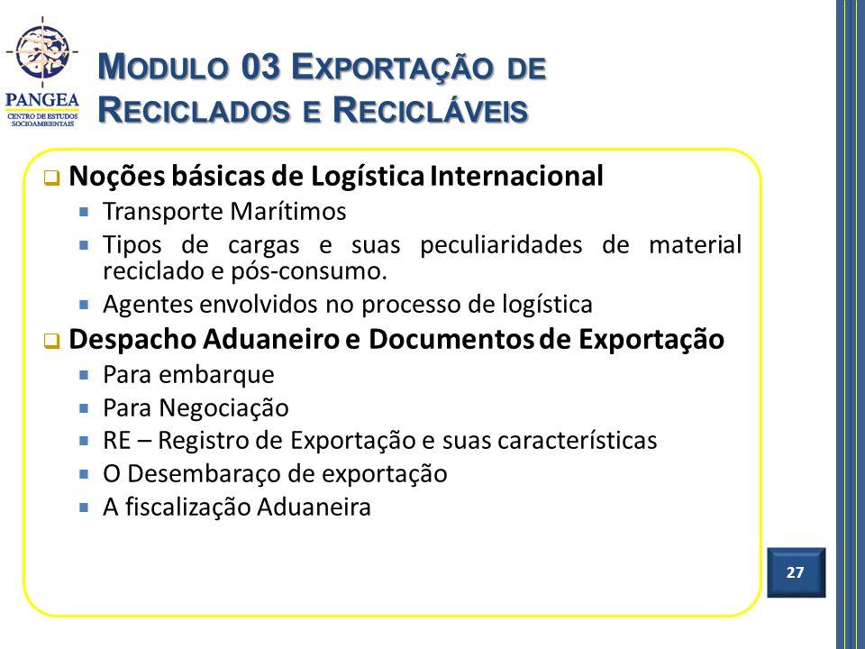 Noções básicas de Logística Internacional Transporte Marítimos Tipos de cargas e suas peculiaridades de material reciclado e pós-consumo. Agentes envo
