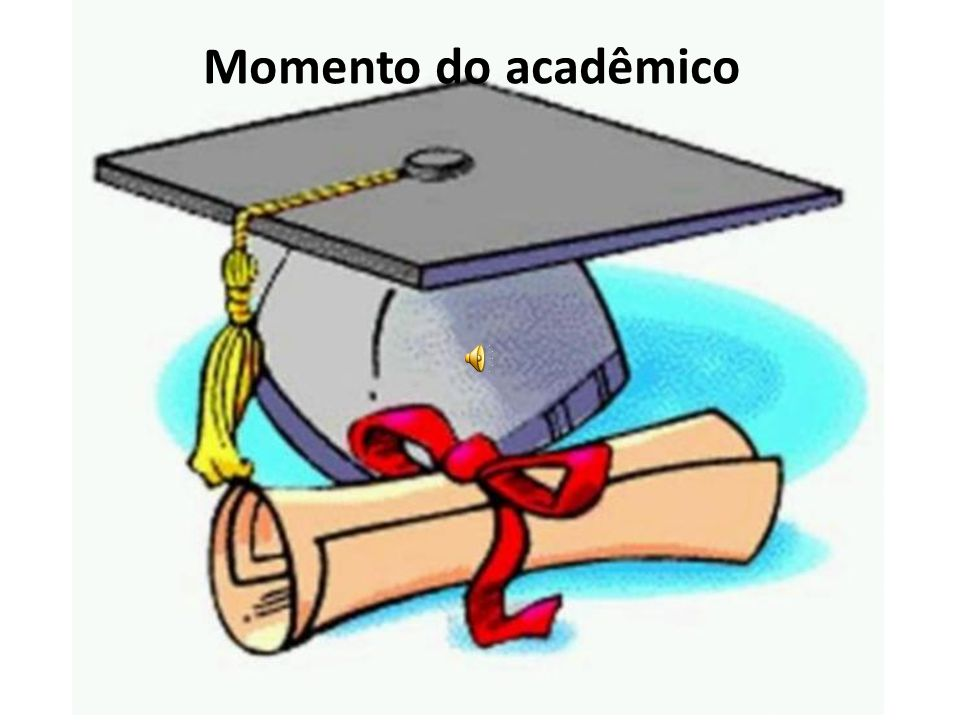 Momento do acadêmico