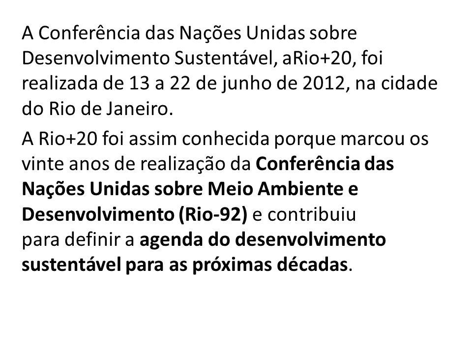 A Conferência das Nações Unidas sobre Desenvolvimento Sustentável, aRio+20, foi realizada de 13 a 22 de junho de 2012, na cidade do Rio de Janeiro. A