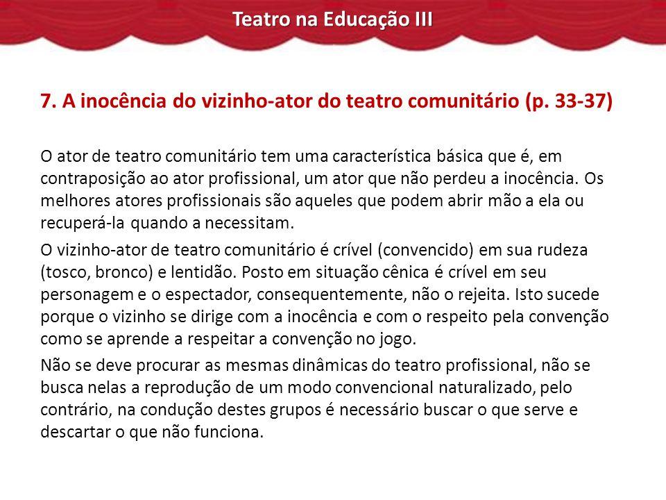 Teatro na Educação III 7.A inocência do vizinho-ator do teatro comunitário (p.