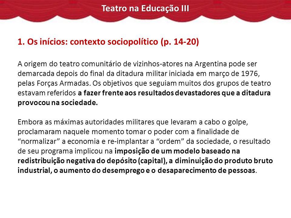 Teatro na Educação III 1.Os inícios: contexto sociopolítico (p.