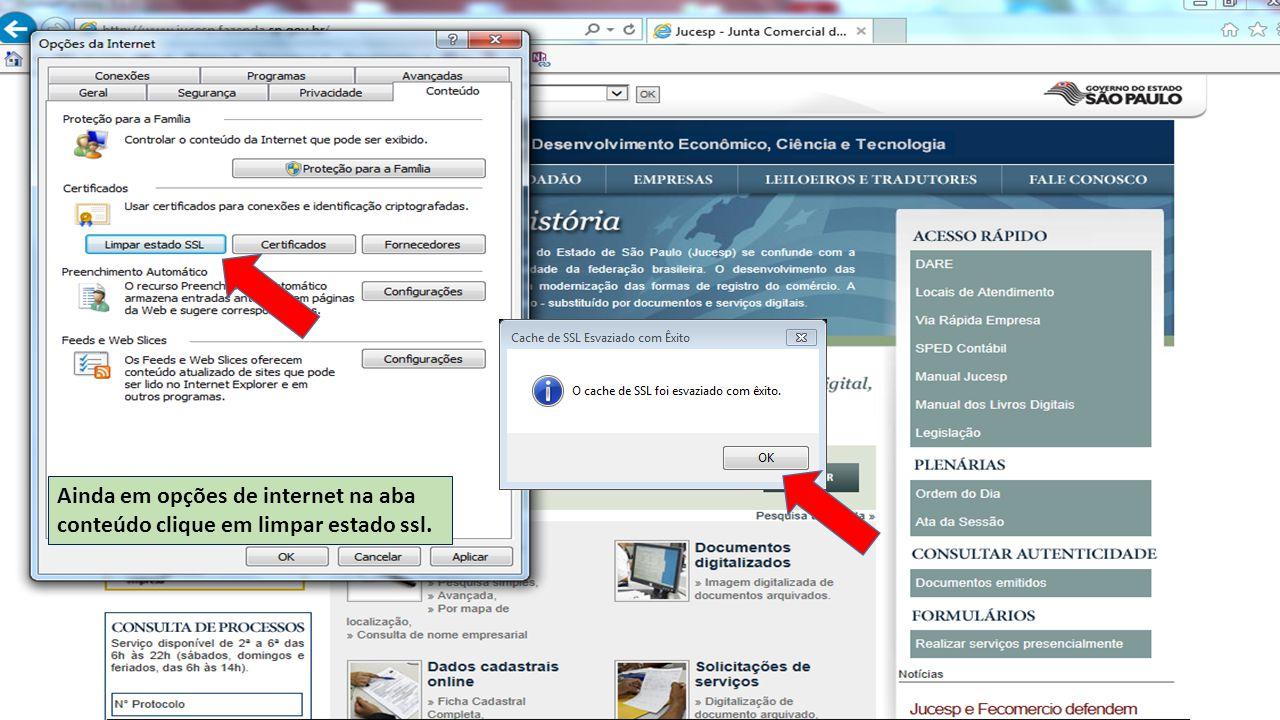 Ainda em opções de internet na aba conteúdo clique em limpar estado ssl.