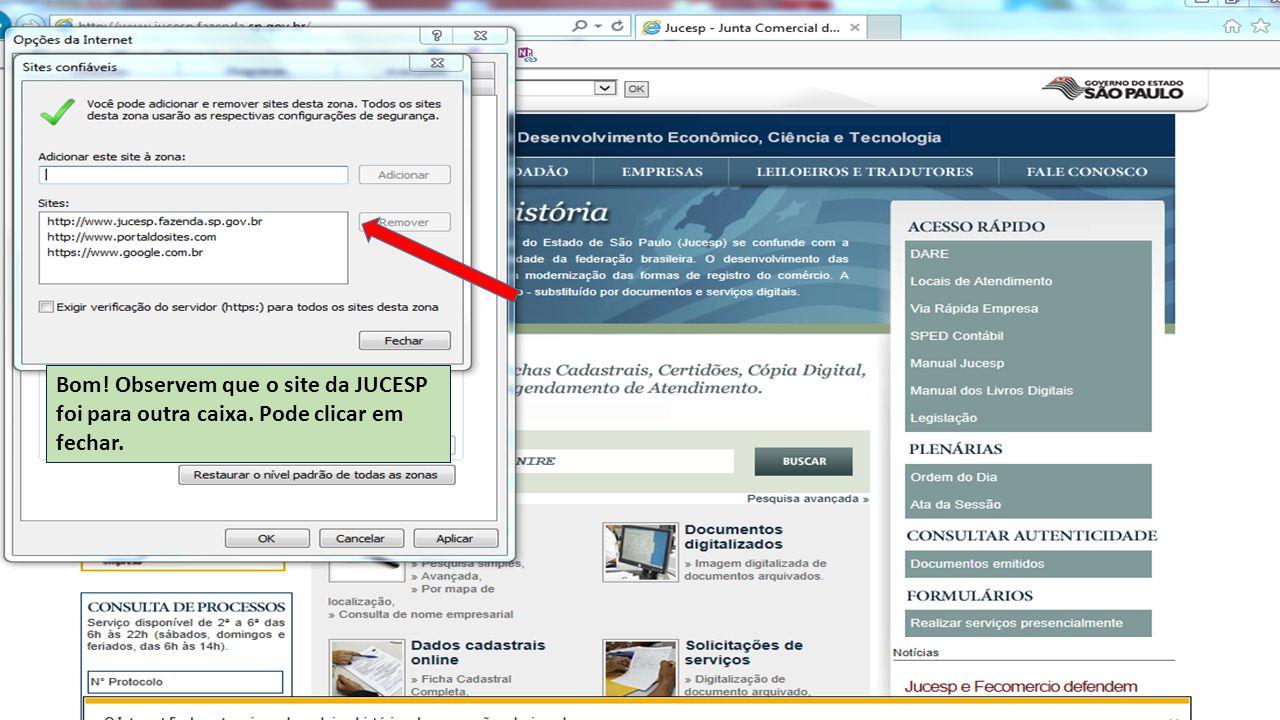 Bom! Observem que o site da JUCESP foi para outra caixa. Pode clicar em fechar.