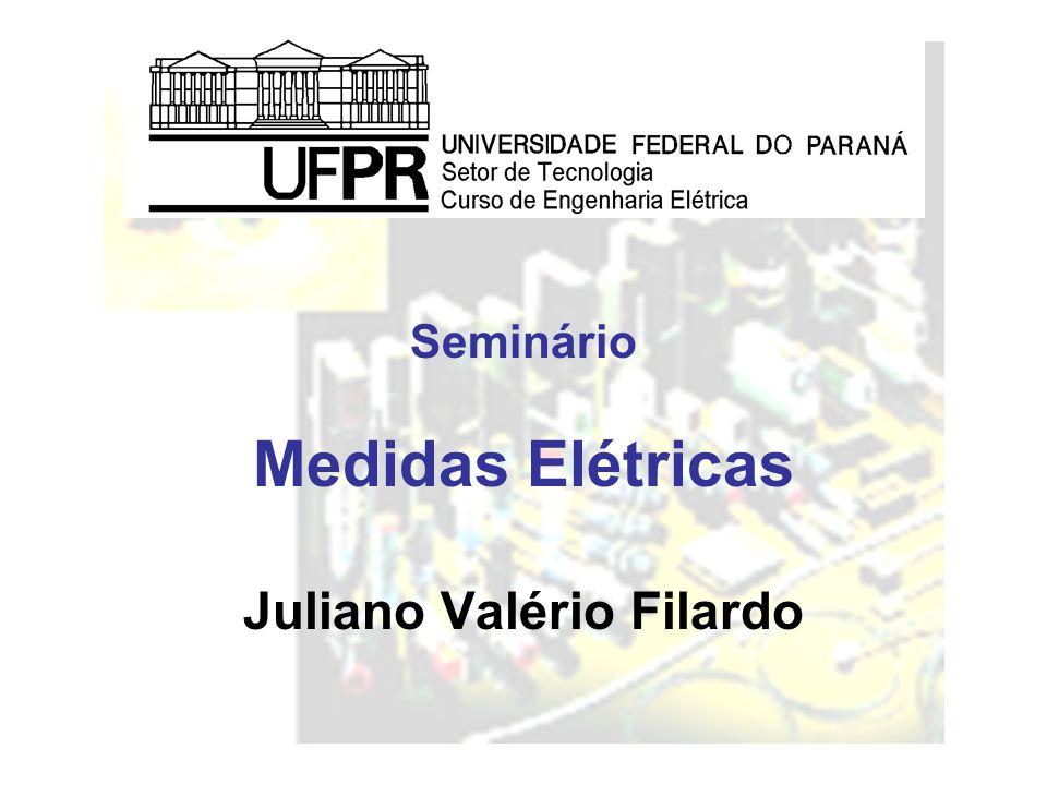 Seminário Medidas Elétricas Juliano Valério Filardo