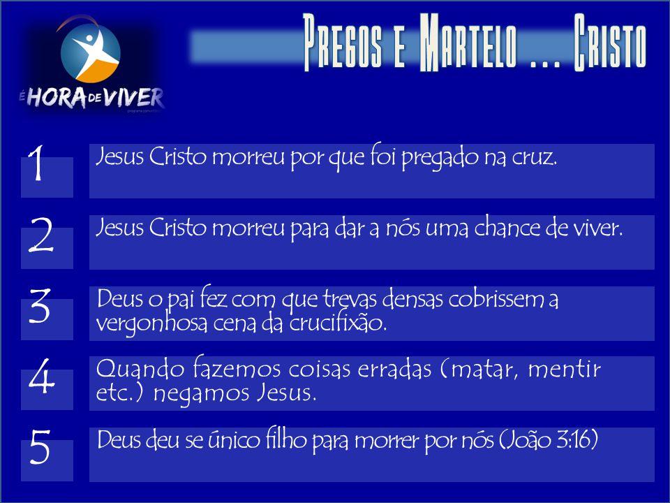 Jesus Cristo morreu por que foi pregado na cruz. 1 Jesus Cristo morreu para dar a nós uma chance de viver. 2 Deus o pai fez com que trevas densas cobr