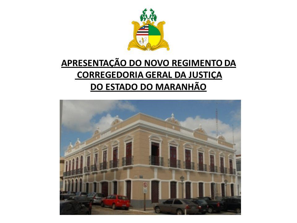APRESENTAÇÃO DO NOVO REGIMENTO DA CORREGEDORIA GERAL DA JUSTIÇA DO ESTADO DO MARANHÃO