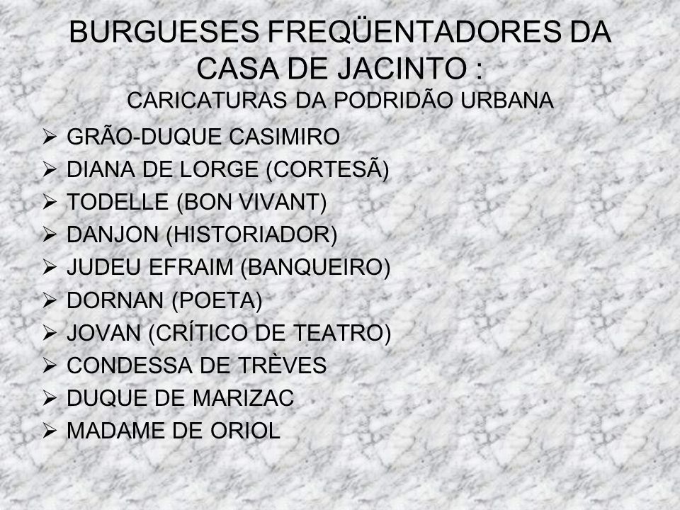 BURGUESES FREQÜENTADORES DA CASA DE JACINTO : CARICATURAS DA PODRIDÃO URBANA GRÃO-DUQUE CASIMIRO DIANA DE LORGE (CORTESÃ) TODELLE (BON VIVANT) DANJON