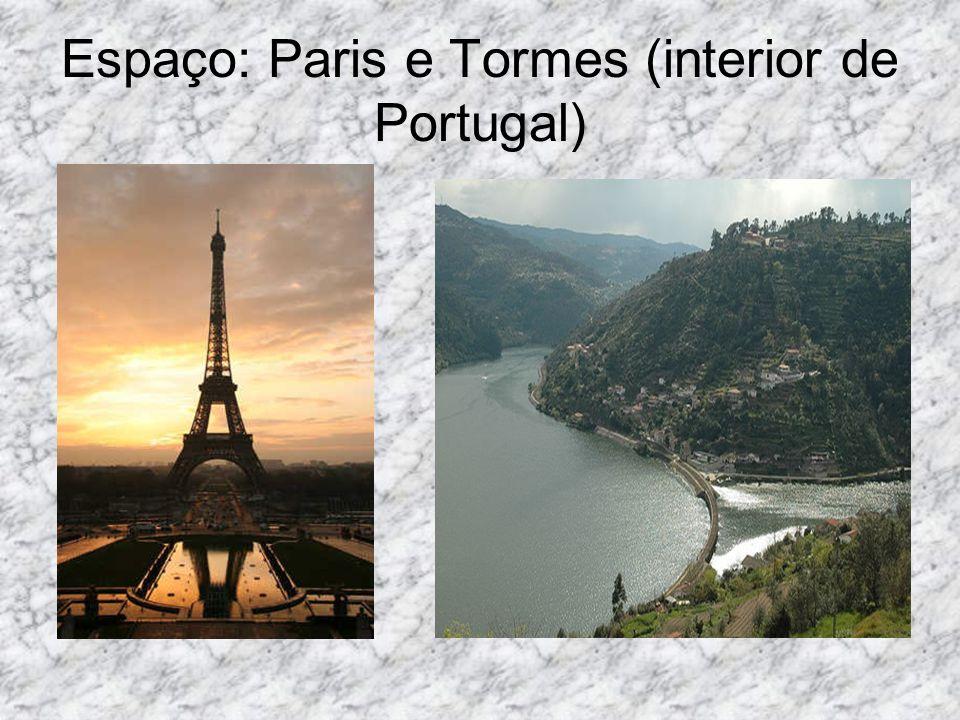 Espaço: Paris e Tormes (interior de Portugal)
