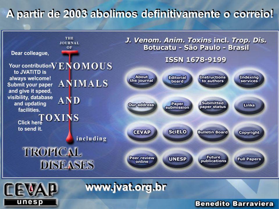 www.jvat.org.brwww.jvat.org.br 2003 A partir de 2003 abolimos definitivamente o correio!