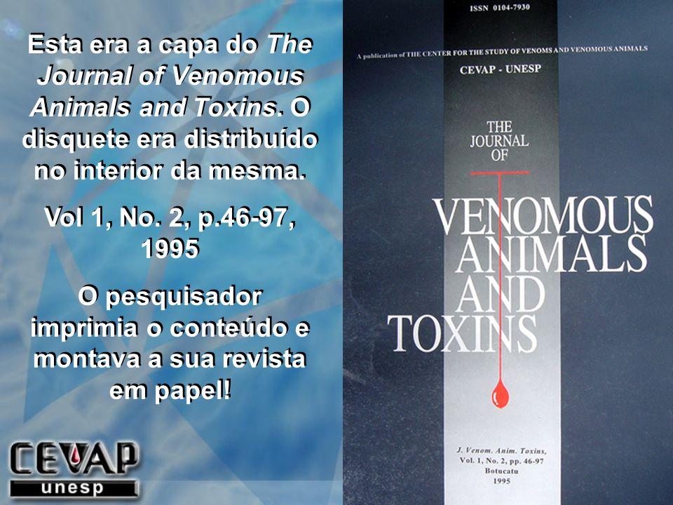 Esta era a capa do The Journal of Venomous Animals and Toxins. O disquete era distribuído no interior da mesma. Vol 1, No. 2, p.46-97, 1995 O pesquisa