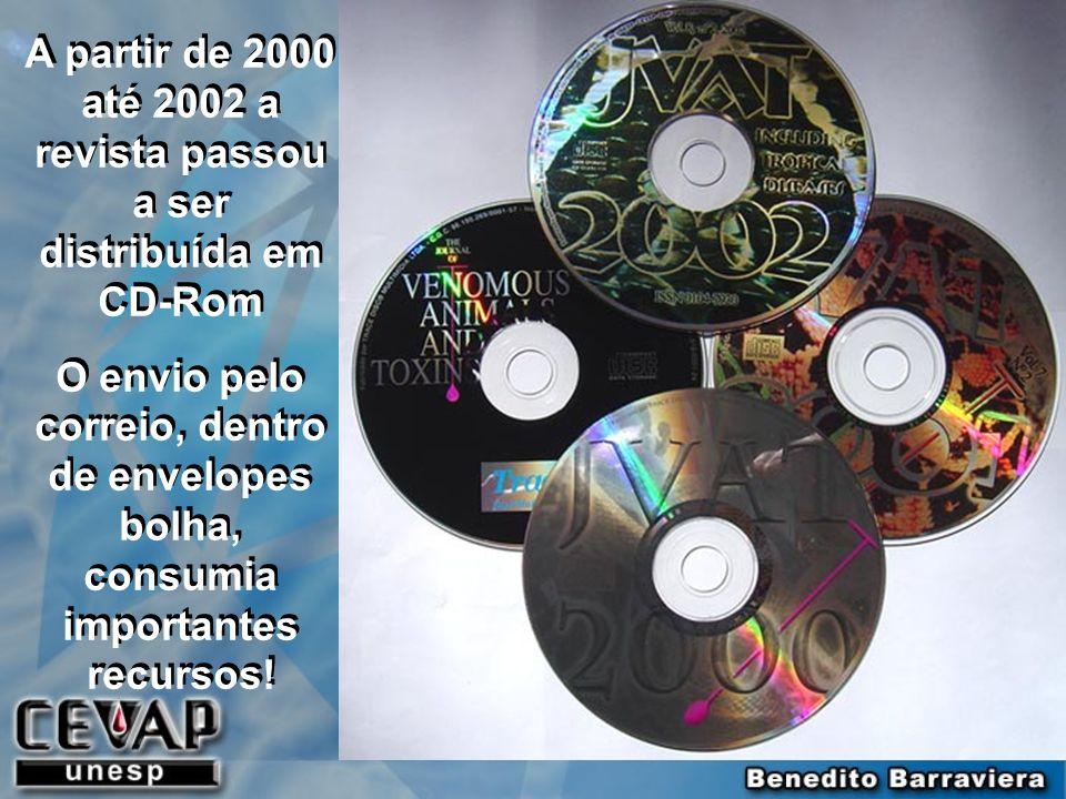 A partir de 2000 até 2002 a revista passou a ser distribuída em CD-Rom O envio pelo correio, dentro de envelopes bolha, consumia importantes recursos!