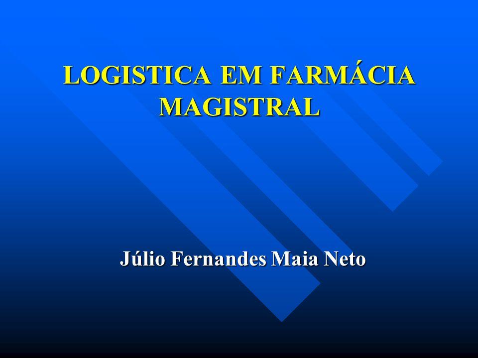 LOGISTICA EM FARMÁCIA MAGISTRAL Júlio Fernandes Maia Neto