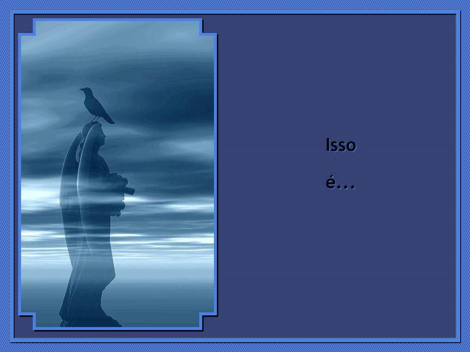 Quando me amei de verdade...Desisti de ficar revivendo o passado e de me preocupar com o futuro...