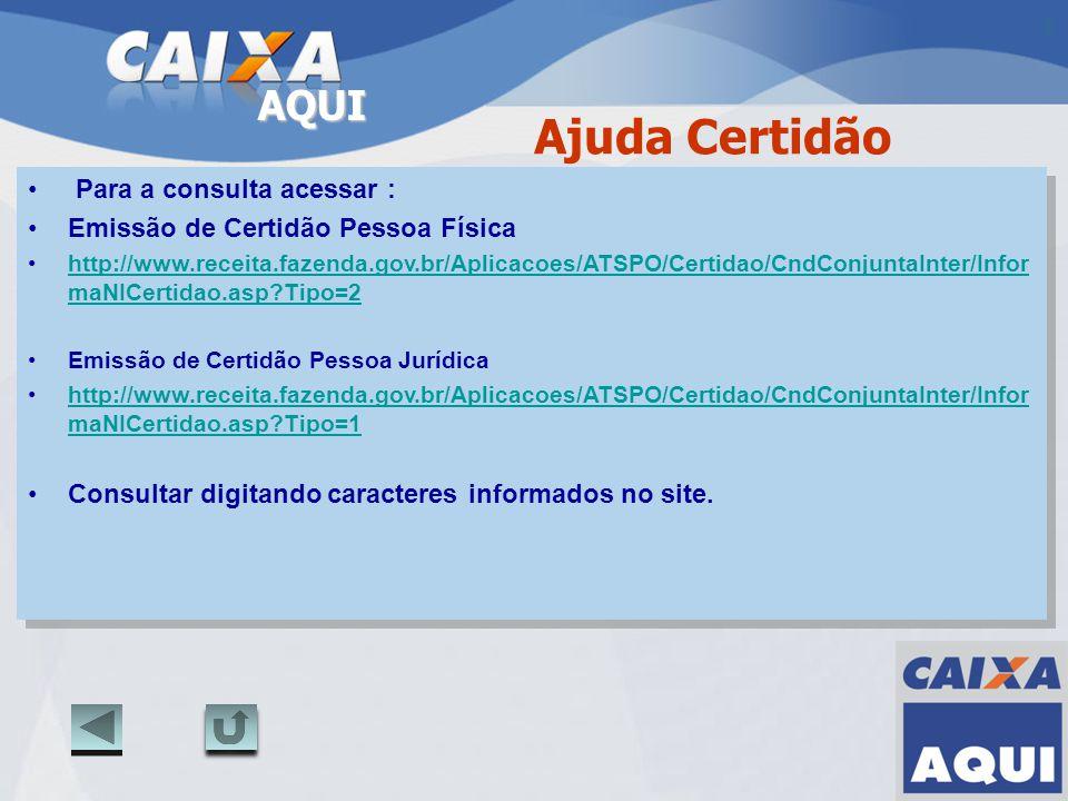 AQUI Para a consulta acessar : Emissão de Certidão Pessoa Física http://www.receita.fazenda.gov.br/Aplicacoes/ATSPO/Certidao/CndConjuntaInter/Infor ma