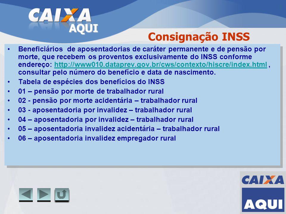 AQUI Consignação INSS Beneficiários de aposentadorias de caráter permanente e de pensão por morte, que recebem os proventos exclusivamente do INSS con