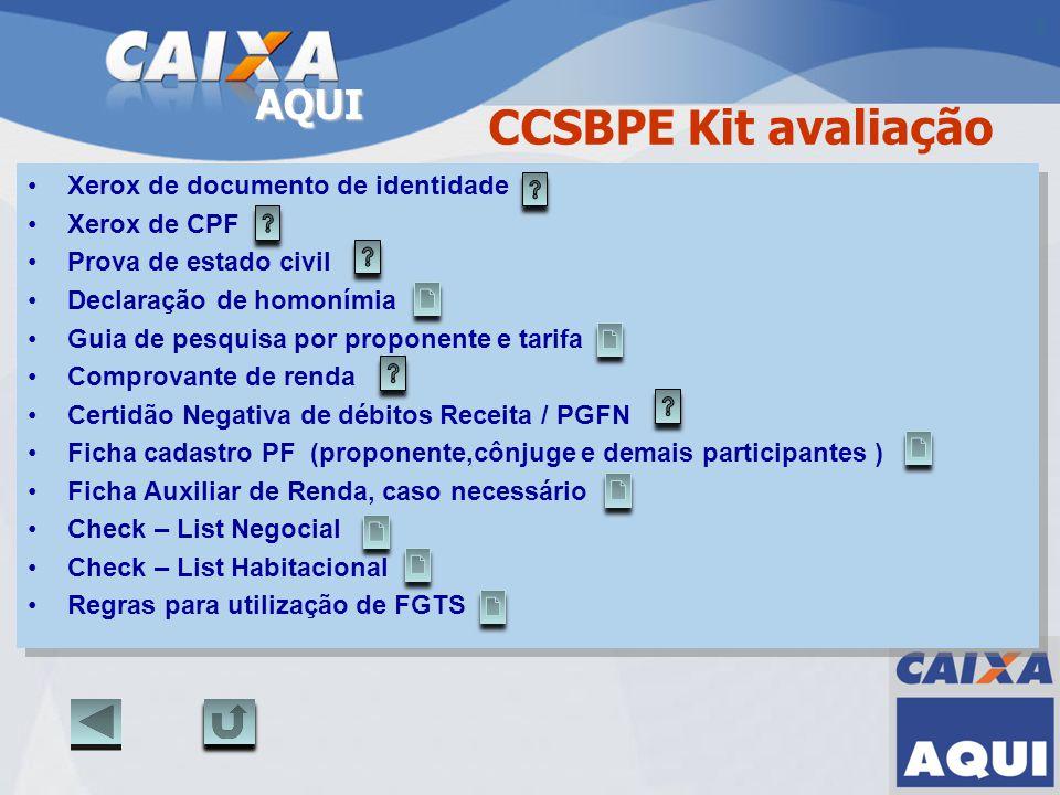 AQUI CCSBPE Kit avaliação Xerox de documento de identidade Xerox de CPF Prova de estado civil Declaração de homonímia Guia de pesquisa por proponente