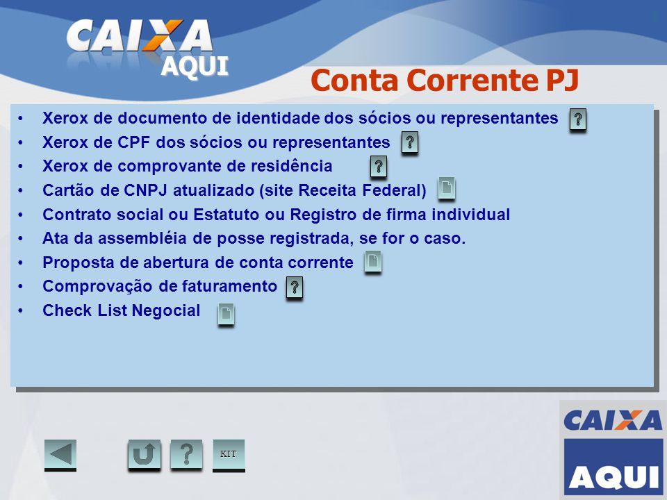 AQUI Conta Corrente PJ Xerox de documento de identidade dos sócios ou representantes Xerox de CPF dos sócios ou representantes Xerox de comprovante de