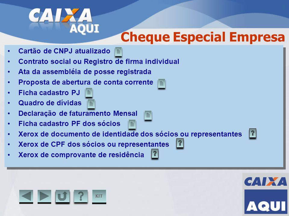 AQUI Cheque Especial Empresa Cartão de CNPJ atualizado Contrato social ou Registro de firma individual Ata da assembléia de posse registrada Proposta