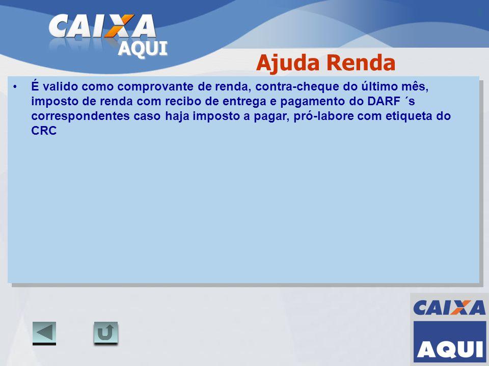 AQUI Ajuda Menu Todos os documentos devem ser ratificados com vistas do original e carimbados com o confere pelo funcionário no modelo determinado pela CAIXA.