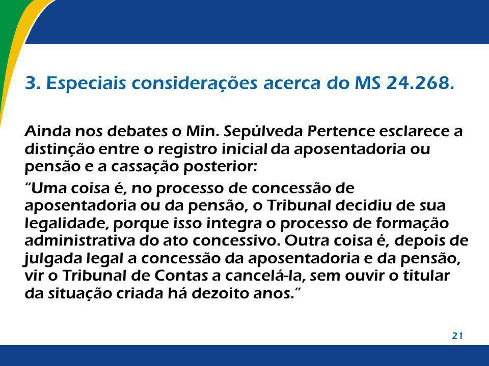 21 3. Especiais considerações acerca do MS 24.268. Ainda nos debates o Min. Sepúlveda Pertence esclarece a distinção entre o registro inicial da apose