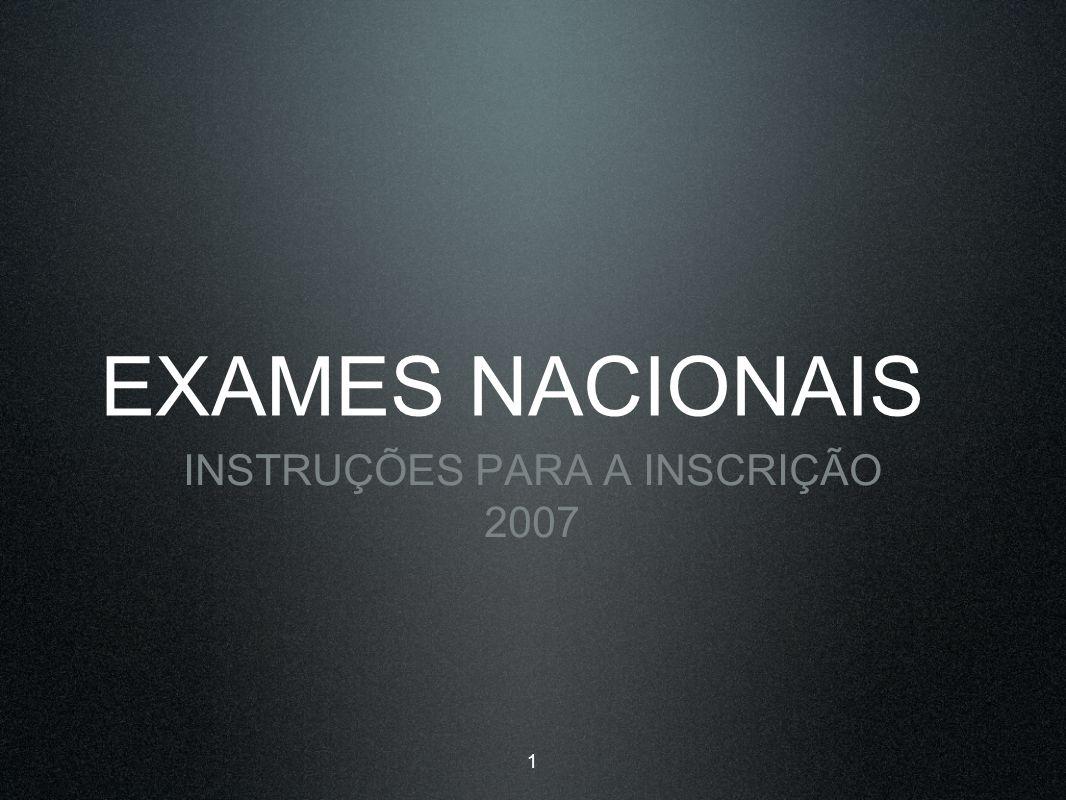 EXAMES NACIONAIS INSTRUÇÕES PARA A INSCRIÇÃO 2007 1