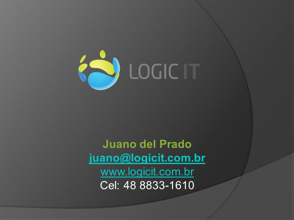 Juano del Prado juano@logicit.com.br www.logicit.com.br Cel: 48 8833-1610