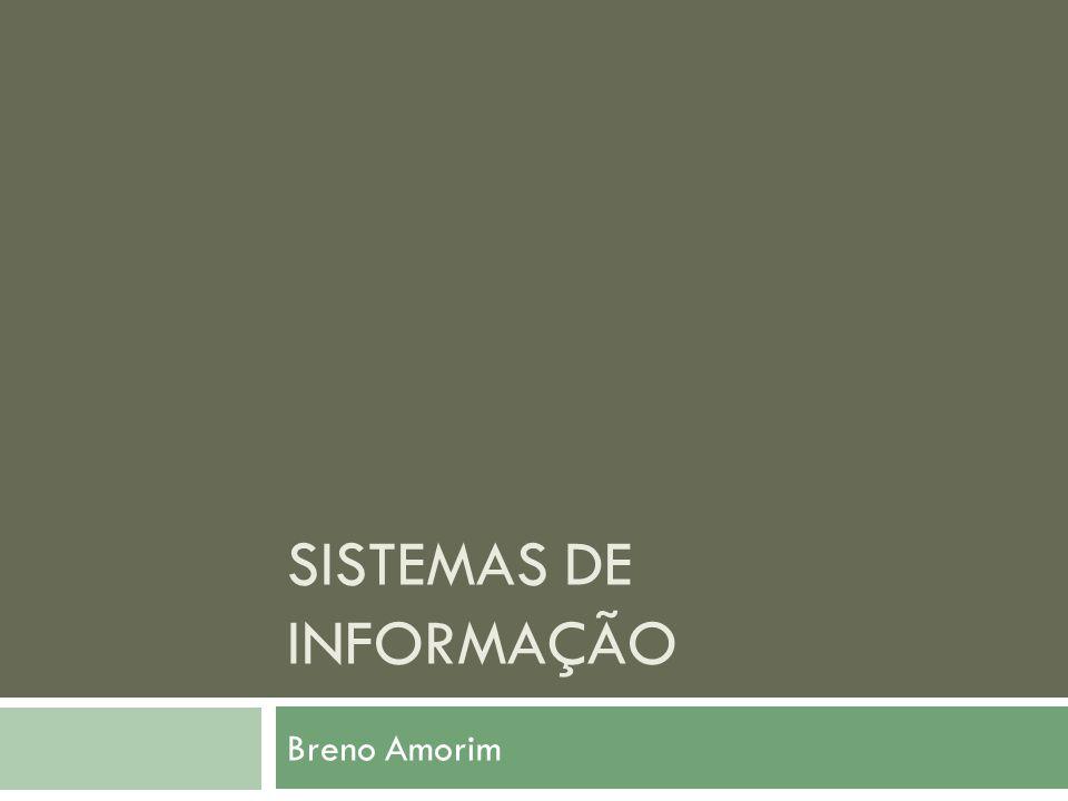 SISTEMAS DE INFORMAÇÃO Breno Amorim