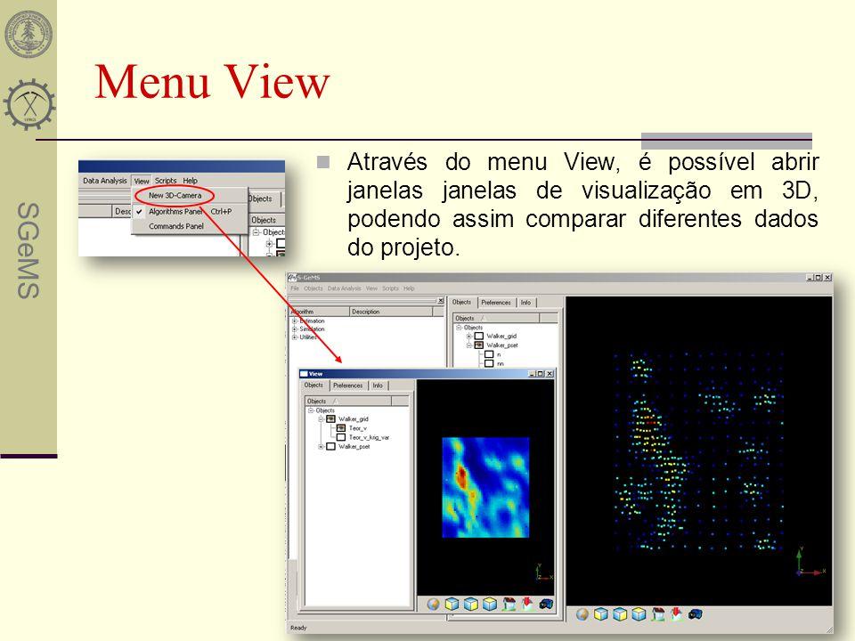 SGeMS Menu View Através do menu View, é possível abrir janelas janelas de visualização em 3D, podendo assim comparar diferentes dados do projeto.