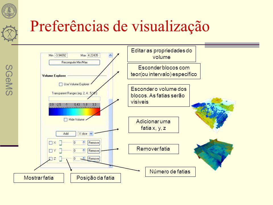 SGeMS Preferências de visualização Número de fatias Posição da fatiaMostrar fatia Remover fatia Adicionar uma fatia x, y, z Esconder o volume dos bloc