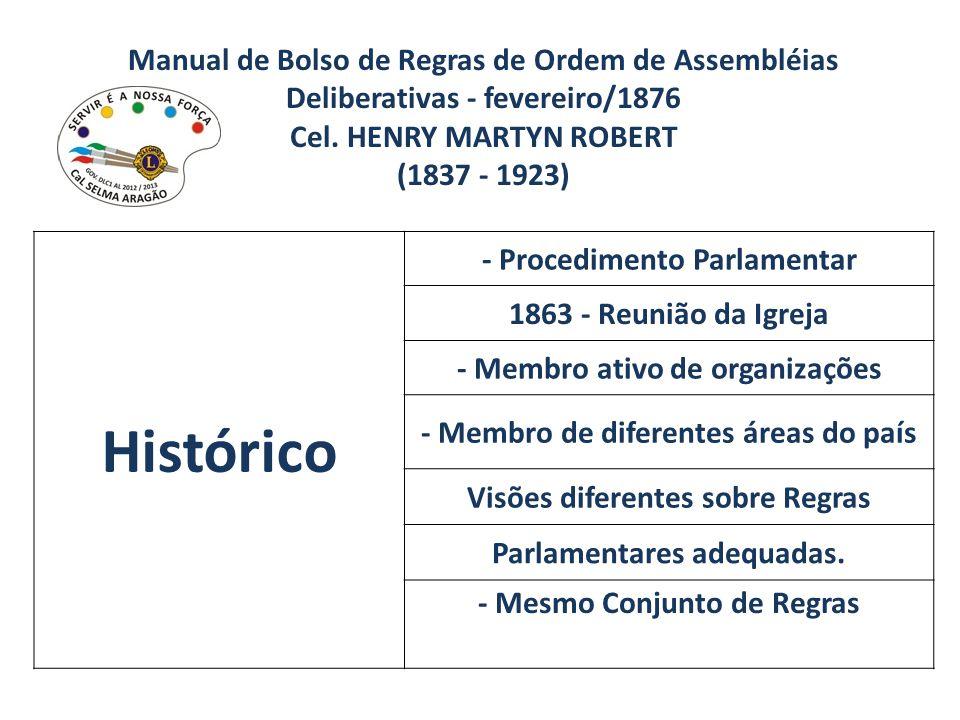 Manual de Bolso de Regras de Ordem de Assembléias Deliberativas - fevereiro/1876 Cel. HENRY MARTYN ROBERT (1837 - 1923) Histórico - Procedimento Parla