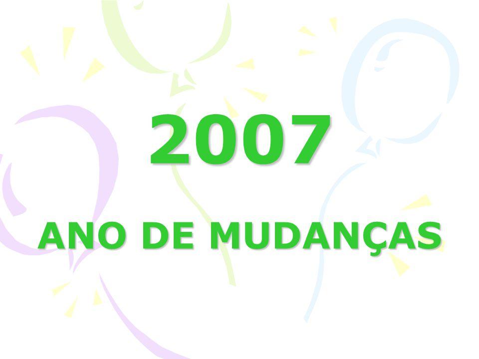 2007 ANO DE MUDANÇAS