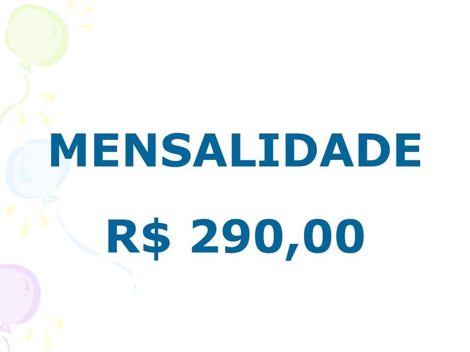 MENSALIDADE R$ 290,00
