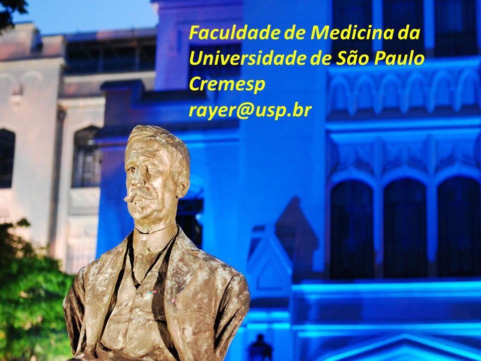 Faculdade de Medicina da Universidade de São Paulo Cremesp rayer@usp.br
