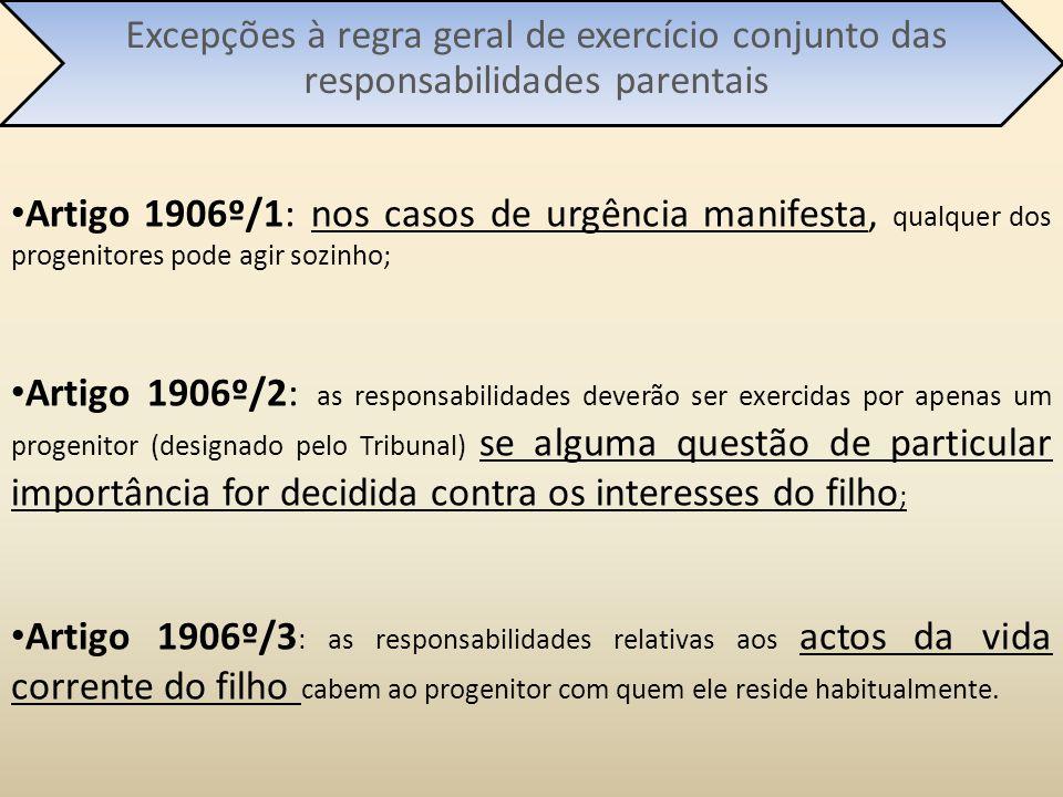 Artigo 1906º/1: nos casos de urgência manifesta, qualquer dos progenitores pode agir sozinho; Artigo 1906º/2: as responsabilidades deverão ser exercid